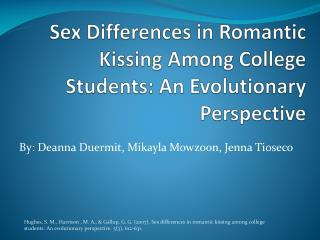 Sex Differences in Romantic Kissing Among College Students: An Evolutionary Perspective