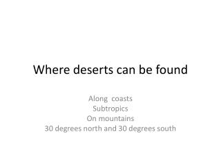Where deserts can be found