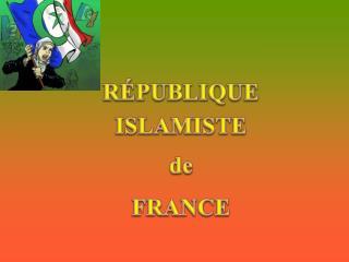 RÉPUBLIQUE ISLAMISTE  de  FRANCE