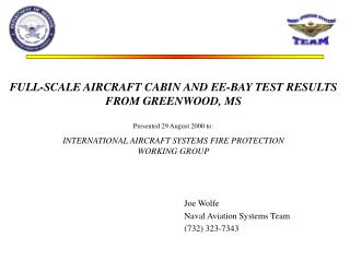 FULL-SCALE AIRCRAFT CABIN AND EE-BAY TEST RESULTS FROM GREENWOOD, MS    Presented 29 August 2000 to:  INTERNATIONAL AIRC