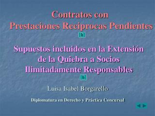 Luisa Isabel Borgarello Diplomatura en Derecho y Práctica Concursal