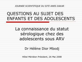 QUESTIONS AU SUJET DES ENFANTS ET DES ADOLESCENTS