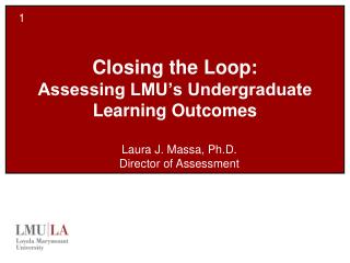 Closing the Loop: Assessing LMU's Undergraduate Learning Outcomes