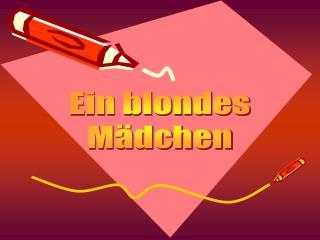 Ein blondes  Mädchen
