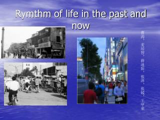Rymthm of life  in the past and now