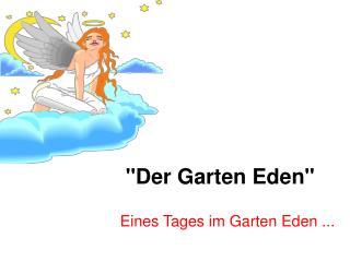 """""""Der Garten Eden"""""""