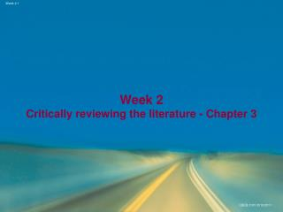 Week 2  Critically reviewing the literature - Chapter 3