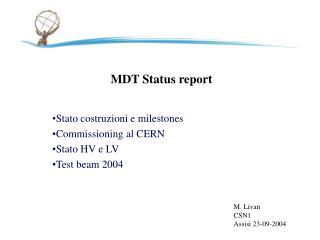 MDT Status report