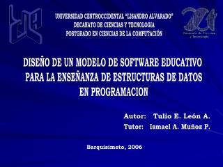 """UNIVERSIDAD CENTROCCIDENTAL """"LISANDRO ALVARADO"""" DECANATO DE CIENCIAS Y TECNOLOGIA"""