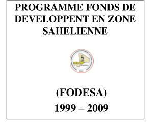 (FODESA) 1999 – 2009
