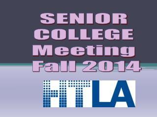 SENIOR  COLLEGE  Meeting  Fall 2014