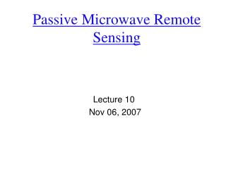 Passive Microwave Remote Sensing