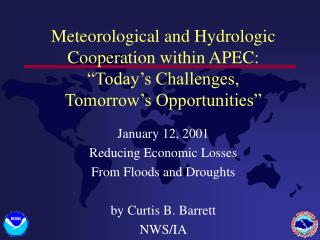 Meteorological and Hydrologic Cooperation within APEC:  Today s Challenges, Tomorrow s Opportunities