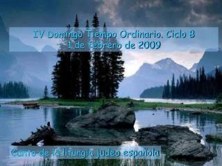 IV Domingo Tiempo Ordinario. Ciclo B 1 de febrero de 2009