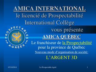 AMICA QUÉBEC Le franchiseur de  la Prospectabilité  pour la province de Québec