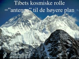 """Tibets kosmiske rolle =""""antenne"""" til de høyere plan"""