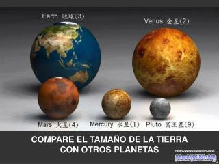 COMPARE EL TAMAÑO DE LA TIERRA  CON OTROS PLANETAS