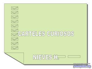 CARTELES CURIOSOS NIEVES H.