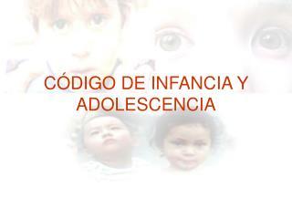 CÓDIGO DE INFANCIA Y ADOLESCENCIA