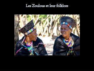 Les Zoulous et leur folklore