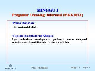 MINGGU 1 Pengantar Teknologi Informasi ( MKK103X)