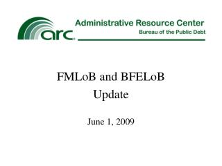 FMLoB and BFELoB Update  June 1, 2009