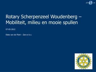 Rotary Scherpenzeel Woudenberg – Mobiliteit, milieu en mooie spullen