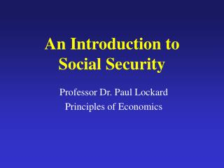 An Introduction to  Social Security