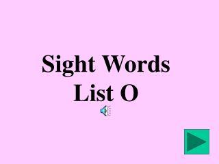 Sight Words List O