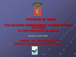 THE AALBORG COMMITMENTS TARGET SETTING PROCESS  IN THE PROVINCE OF SIENA Sevilla, 22 march 2007