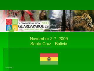 November  2-7, 2009 Santa Cruz - Bolivia