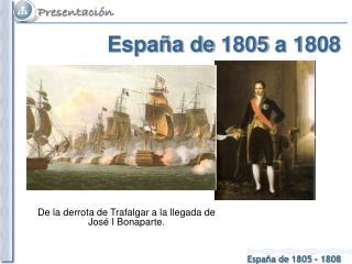 España de 1805 a 1808