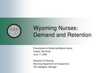 Wyoming Nurses: Demand and Retention