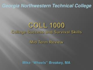 COLL  1000 College Success and Survival Skills Mid Term Review