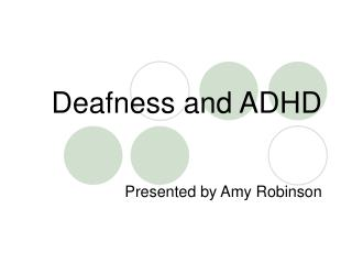Deafness and ADHD