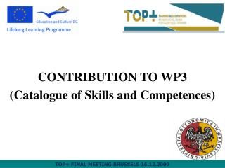 CONTRIBUTION TO WP3  ( Catalogue of Skills and Competences )