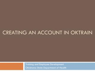Creating an Account in OKTRAIN