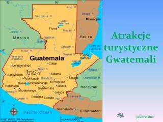 Atrakcje  turystyczne  Gwatemali