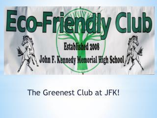 The Greenest Club at JFK!
