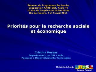 Cristina Possas Departamento de DST e Aids Pesquisa e Desenvolvimento Tecnol�gico