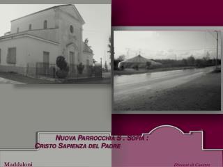 Nuova Parrocchia S . Sofia :