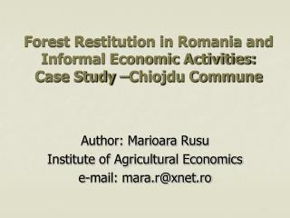 Forest Restitution in Romania and  Informal Economic Activities: Case Study –Chiojdu Commune