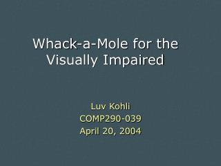 Whack-a-Mole for the Visually Impaired