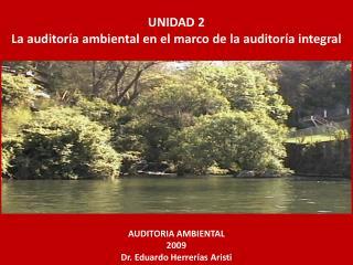 UNIDAD 2 La auditoría ambiental en el marco de la auditoría integral