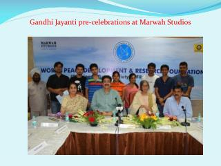 Gandhi Jayanti pre-celebrations at Marwah Studios