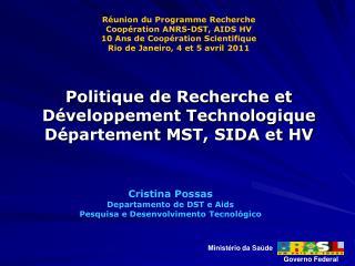 Cristina Possas Departamento de DST e Aids Pesquisa e Desenvolvimento Tecnológico