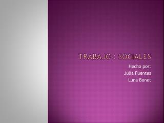 Trabajo : Sociales