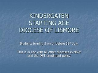 KINDERGATEN  STARTING AGE DIOCESE OF LISMORE