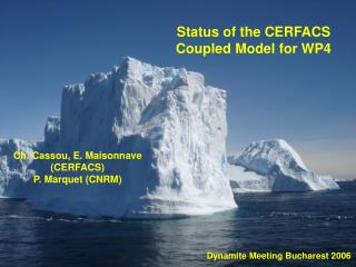 Status of the CERFACS Coupled Model for WP4