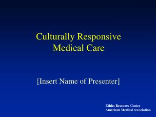 Culturally Responsive Medical Care